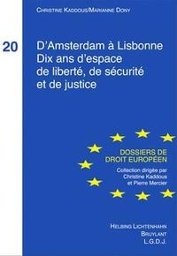 Christine Kaddous et Marianne Dony - D'Amsterdam à Lisbonne - Dix ans d'espace de liberté, de sécurité et de justice.