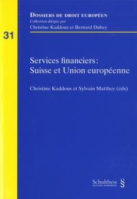 Christine Kaddous et Sylvain Matthey - Services financiers : Suisse et Union européenne.