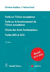 Christine Kaddous et Fabrice Picod - Traité sur l'Union européenne ; Traité sur le fonctionnement de l'Union européenne ; Charte des droits fondamentaux ; Traités MES et SCG.
