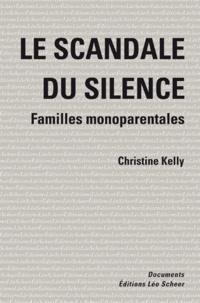 Christine Kelly - Le scandale du silence - Familles monoparentales.