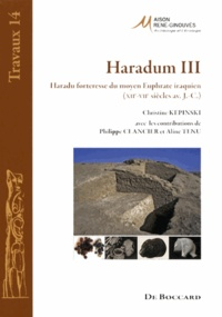 Christine Kepinski - Haradum - Volume 3, Haradu forteresse du moyen Euphrate iraquien (XIIe-VIIe siècles av. J.-C.).