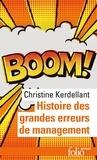 Christine Kerdellant - Histoire des grandes erreurs de management - Ils se croyaient les meilleurs....