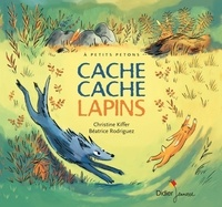 Christine Kiffer et Béatrice Rodriguez - Cache Cache Lapins.