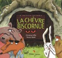 Christine Kiffer et Ronan Badel - La chèvre biscornue.