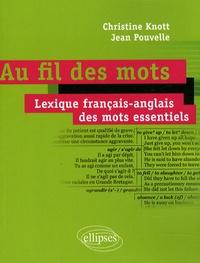 Christine Knott et Jean Pouvelle - Au fil des mots - Lexique français-anglais des mots essentiels.