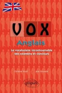 Christine Knott et Jean Pouvelle - VOX Anglais - Le vocabulaire incontournable des examens et concours.