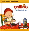 Christine L'Heureux - Caillou  : C'est délicieux !.