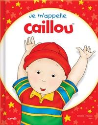 Christine L'Heureux - Je m'appelle caillou.