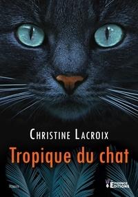 Christine Lacroix - Tropique du chat.
