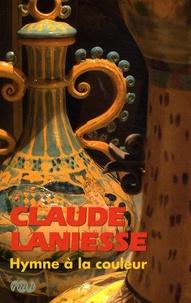 Claude Laniesse- Hymne à la couleur - Christine Lahaussois |