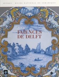 Christine Lahaussois et  Collectif - Faïences de Delft.