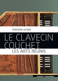 Christine Laloue - Le clavecin Couchet - Les arts réunis.