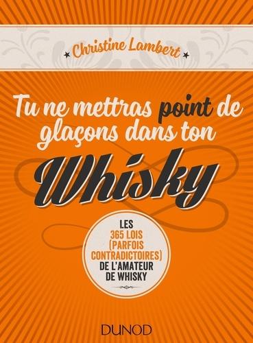Tu ne mettras point de glaçons dans ton whisky - Format PDF - 9782100757831 - 16,99 €