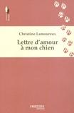 Christine Lamoureux - Lettre d'amour à mon chien.