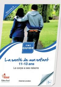 Lesmouchescestlouche.fr La santé de mon enfant - De 11 à 13 ans, le corps a ses raisons... Image