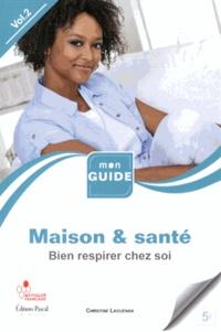 Christine Laouénan - Maison & santé - Volume 2, Bien respirer chez soi.