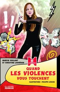 Christine Laouénan et Maryse Vaillant - Quand les violences vous touchent.