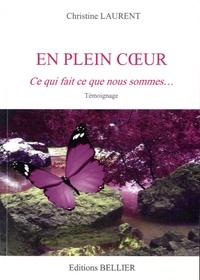 Christine Laurent - En plein coeur - Ce qui fait ce que nous sommes.