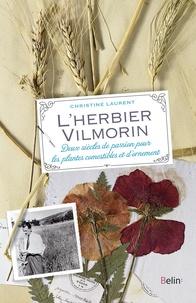 Christine Laurent - L'herbier Vilmorin - Deux siècles de passion pour les plantes comestibles et d'ornement.