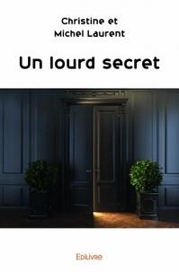 Christine Laurent et Michel Laurent - Un lourd secret.