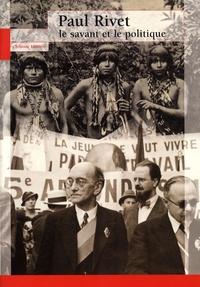 Ebook en ligne pdf télécharger Paul Rivet  - Le savant et le politique