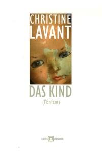 Christine Lavant - Das Kind - (L'Enfant).