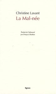 Christine Lavant - La mal-née.