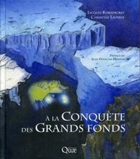 Christine Laverne et Christine Kornprobst - A la conquête des Grands fonds - Techniques d'étude de la géologie marine.