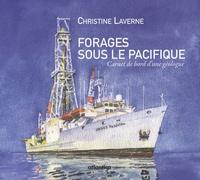 Christine Laverne - Forages sous le Pacifique - Carnet de bord d'une géologue.