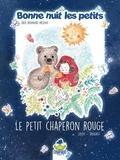 Christine Laydu et Dominique Laydu - Bonne nuit les petites présente Le Petit chaperon rouge.