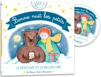 Christine Laydu et Claude Laydu - Bonne nuit les petits - Le petit chat et le ballon lune. 1 CD audio