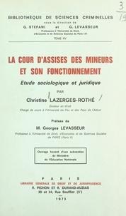 Christine Lazerges-Rothé et Georges Levasseur - La Cour d'assises des mineurs et son fonctionnement - Étude sociologique et juridique.
