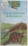 Christine Lazier et Ariane Chottin - Les architectes de la nature.