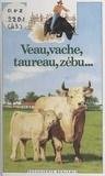 Christine Lazier et Claude Millet - Veau, vache, taureau, zébu....