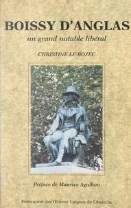 Christine Le Bozec et Maurice Agulhon - Boissy d'Anglas - Un grand notable libéral.