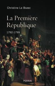 Christine Le Bozec - La Première République 1792-1799.