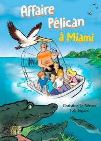 Christine Le Dérout et Joël Legars - Affaire Pélican à Miami.