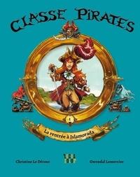 Christine Le Dérout et Gwendal Lemercier - Classe Pirates Tome 1 : La rentrée à Islamorada.