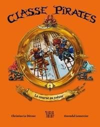 Christine Le Dérout et Gwendal Lemercier - Classe Pirates Tome 2 : La course au trésor.