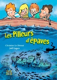 Christine Le Dérout et Joël Legars - Les pilleurs d'épaves.