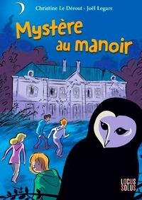 Christine Le Dérout et Joël Legars - Mystère au manoir.