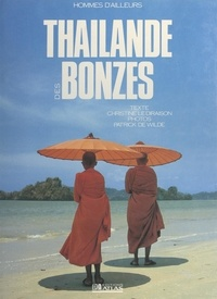 Christine Le Diraison et Patrick De Wilde - Thaïlande des bonzes.