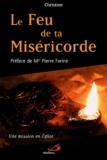 Christine - Le Feu de ta Miséricorde - Une mission en Eglise.