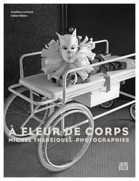 Christine Le Portal et Fabien Ribery - A fleur de corps - Michel Thersiquel - Photographies.