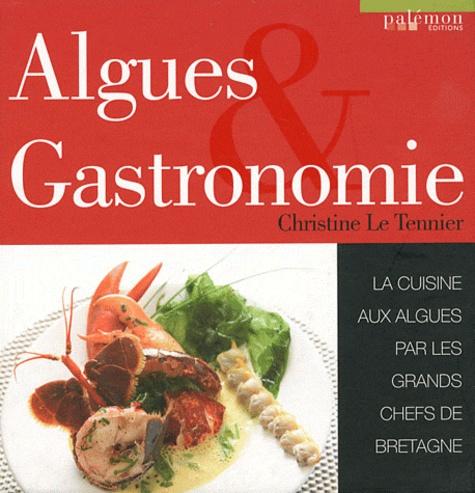 Christine Le Tennier - Algues & Gastronomie - La cuisine aux algues par les grands chefs de Bretagne.