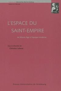 Christine Lebeau et  Collectif - L'espace du Saint-Empire - Du Moyen Age à l'époque moderne.