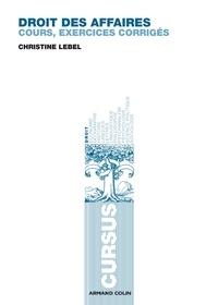 Christine Lebel - Droit des affaires - Cours et exercices corrigés.