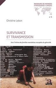 Christine Lebon - Survivance et transmission - Vers l'intime des familles rwandaises rescapées du génocide.
