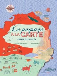 Christine Leconte - Le paysage à la carte - Cahier d'activités.
