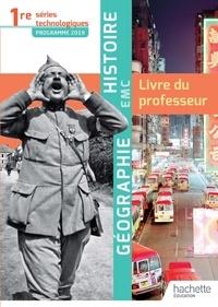Christine Lécureux et Stéphane Beau - Histoire Géographie EMC 1re séries technologiques - Livre du professeur.
